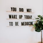 You did not wake up today to be mediocre. Inspirational quote to start the day. ...