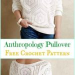 Crochet Anthropology Inspired Pullover Free Pattern – Crochet Women Sweater Pullover Top Free Patterns