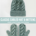 Free Knitting Pattern - Classic Cabled Hat and Mittens