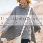 How to Knit a Poncho: 9 Styles to Carry You Into Fall - Stitch and Unwind